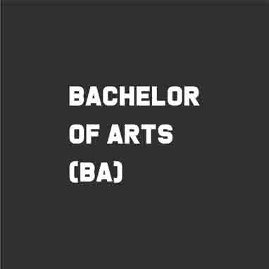BACHELOR OF ARTS (BA)